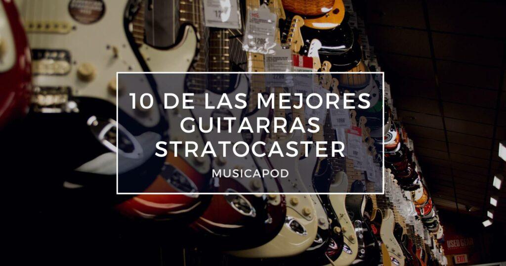 mejores guitarras stratocaster