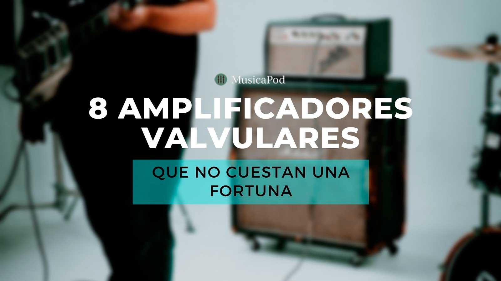 amplificadores valvulares