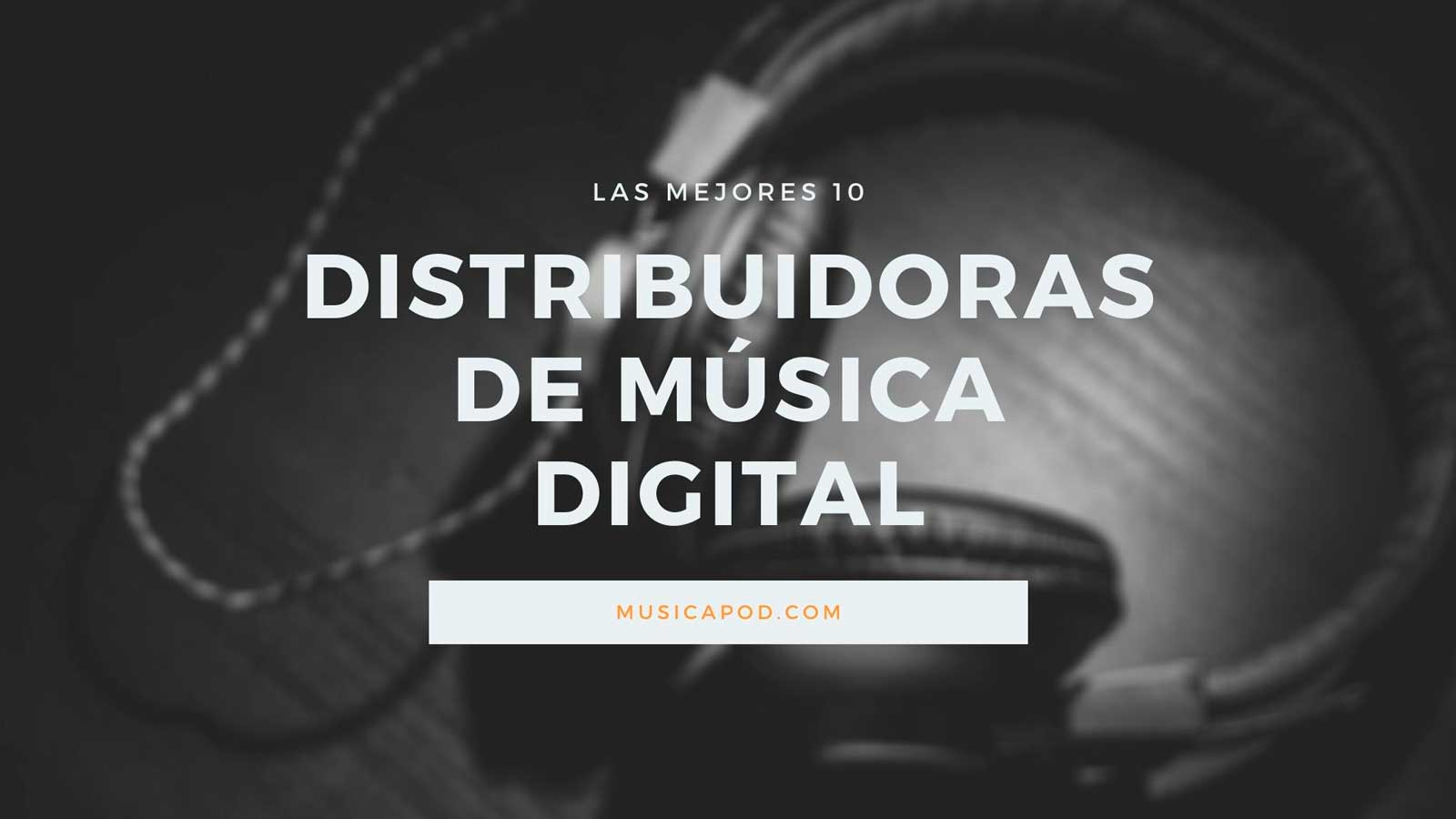 distribuidoras de musica digital