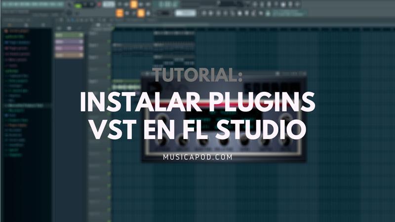 como instalar plugins vst en fl studio