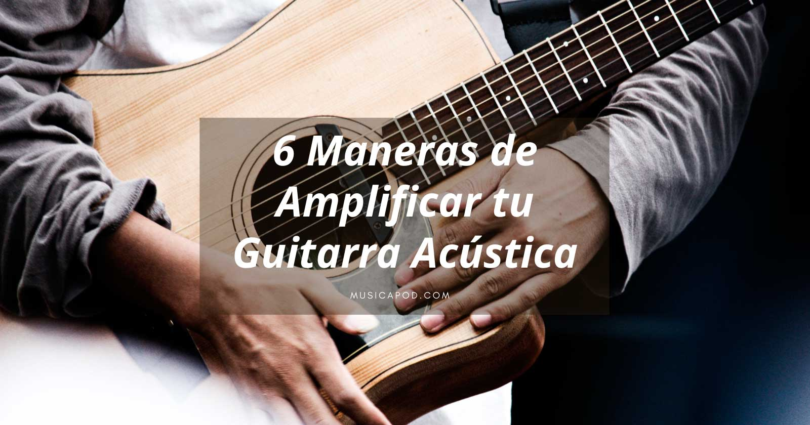 amplificar tu guitarra acustica