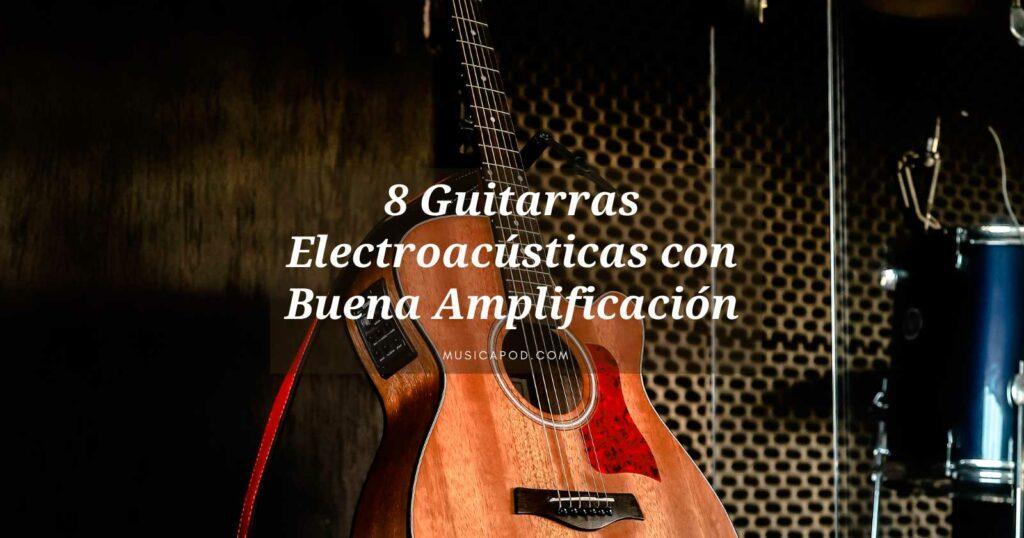 guitarras electroacusticas con buena amplificacion