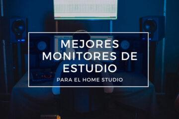 mejores monitores de estudio para el home studio
