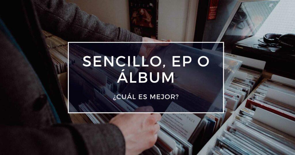 sencillo ep o álbum
