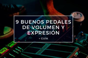 buenos pedales de volumen y expresión