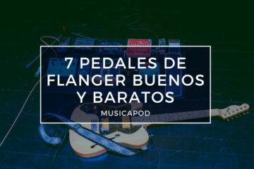 pedales de flanger buenos y baratos